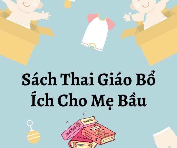Top Sách Thai Giáo Bổ Ích Nhất 2021 Cho Mẹ Bầu